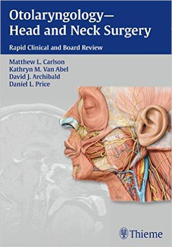 Otolaryngology ? Head and Neck Surgery: Rapid Clinical and Board Review