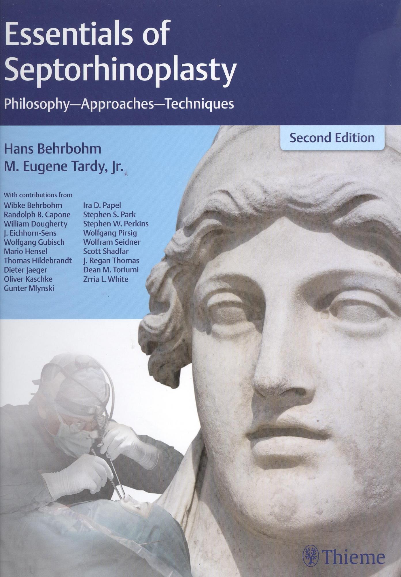 Essentials of Septorhinoplasty: Philosophy, Approaches, Techniques, 2nd Ed