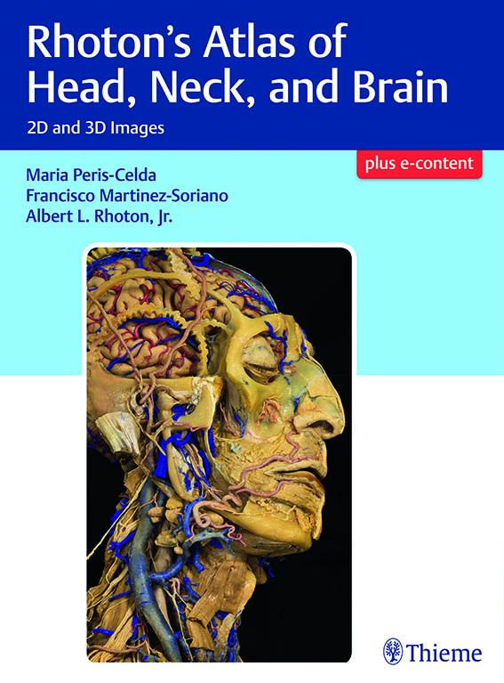 Rhoton's Atlas of Head, Neck, and Brain. 2D and 3D Images