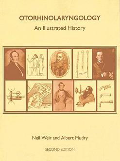 Otorhinolaryngology: An Illustrated History