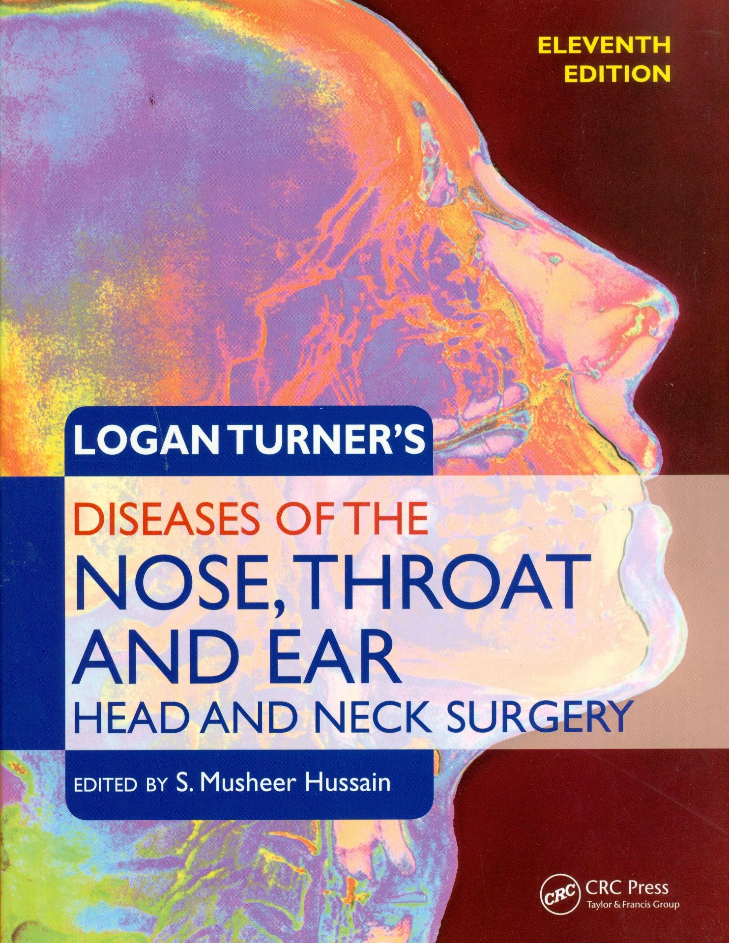 Logan Turner`s Diseases of the Nose, Throat and Ear: Head and Neck Surgery, 11th edition