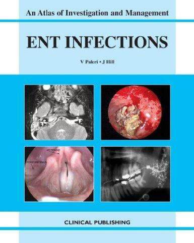 ENT Infections: An Atlas of Investigation and Management