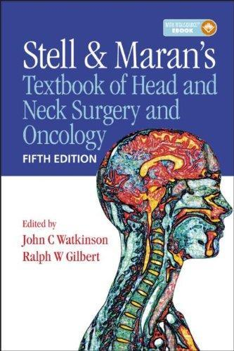 Stell & Maran's Textbook of Head and Neck Surgery and Oncology, 5th edn