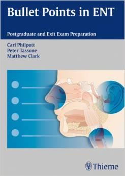 Bullet Points in ENT: Postgraduate and Exit Exam Preparation