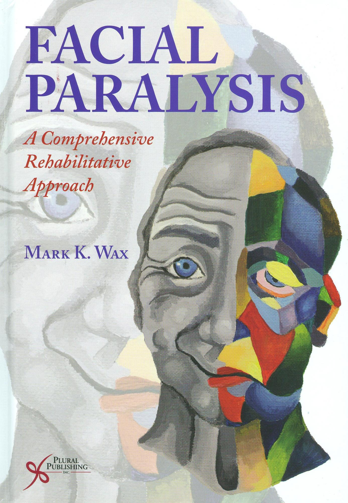 Facial Paralysis: A Comprehensive Rehabilitative Approach