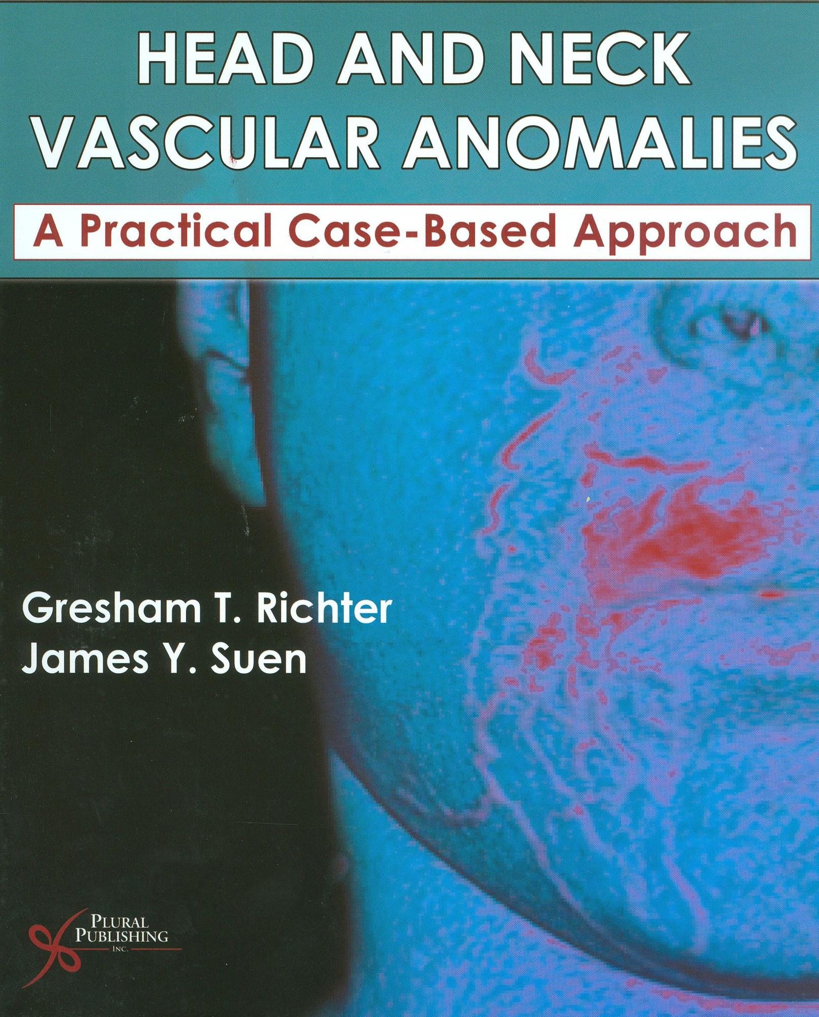 Head and Neck Vascular Anomalies: A Practical Case-based Approach