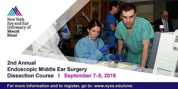 2nd Annual Endoscopic Middle Ear Surgery Dissection Course at NYEE