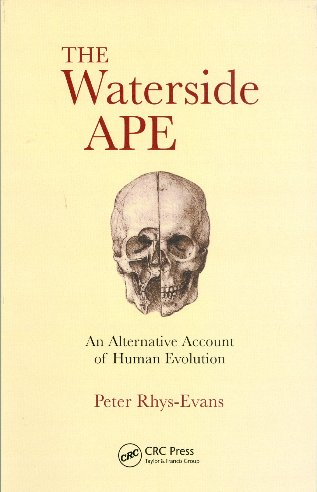 The Waterside Ape: An Alternative Account of Human Evolution