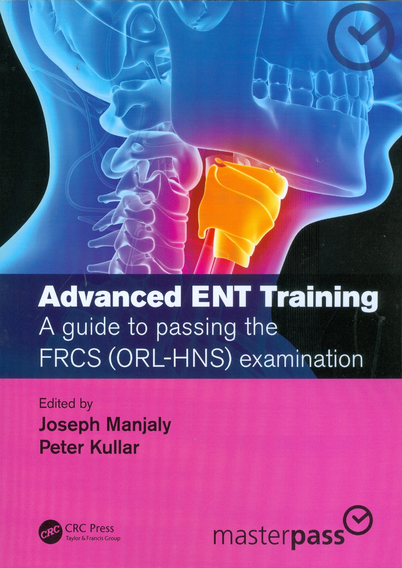 Advanced ENT Training: A Guide to Passing the FRCS (ORL-HNS) Examination